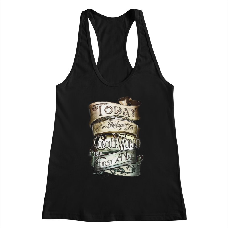 to conquer the world Women's Tank by blancajp's Artist Shop