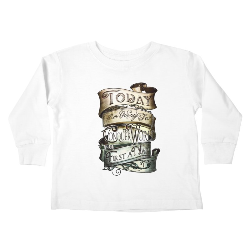 to conquer the world Kids Toddler Longsleeve T-Shirt by blancajp's Artist Shop