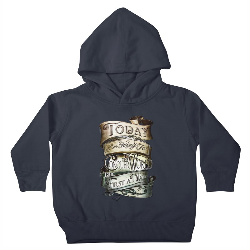 to conquer the world Kids Toddler Pullover Hoody by blancajp's Artist Shop