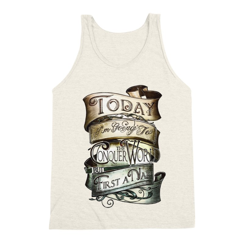 to conquer the world Men's Triblend Tank by blancajp's Artist Shop