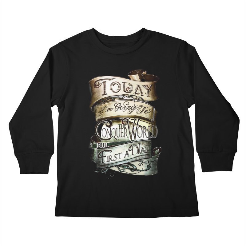 to conquer the world Kids Longsleeve T-Shirt by blancajp's Artist Shop