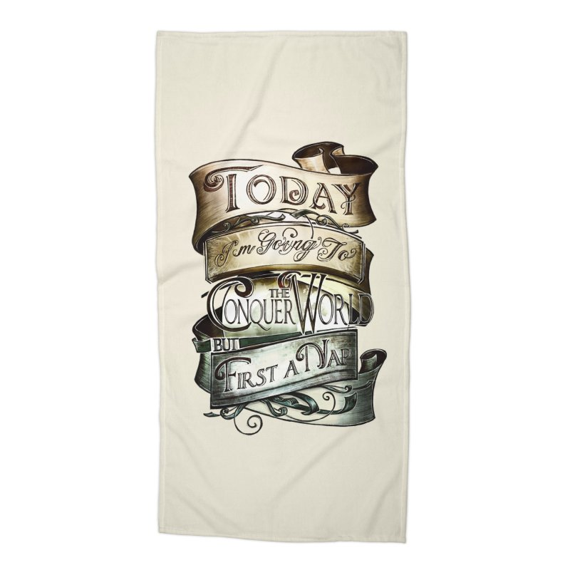 to conquer the world Accessories Beach Towel by blancajp's Artist Shop