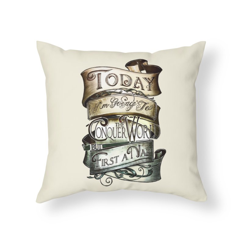 to conquer the world in Throw Pillow by blancajp's Artist Shop