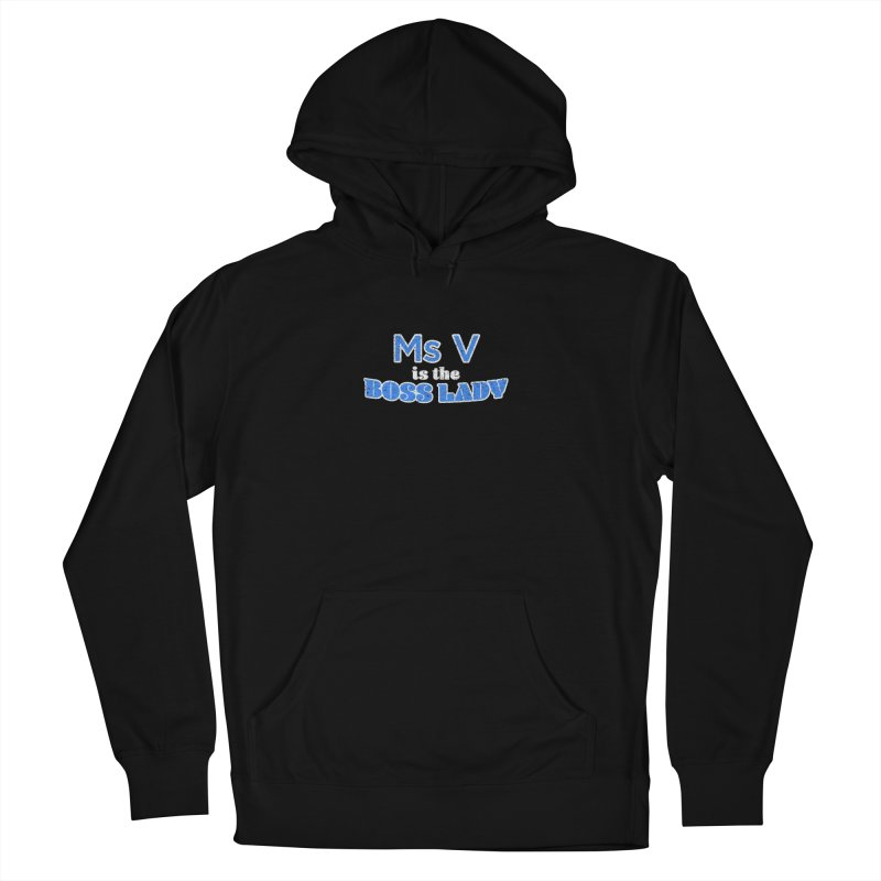 Ms V is the Boss Lady Men's French Terry Pullover Hoody by Cliff Blank + DOGMA Portraits