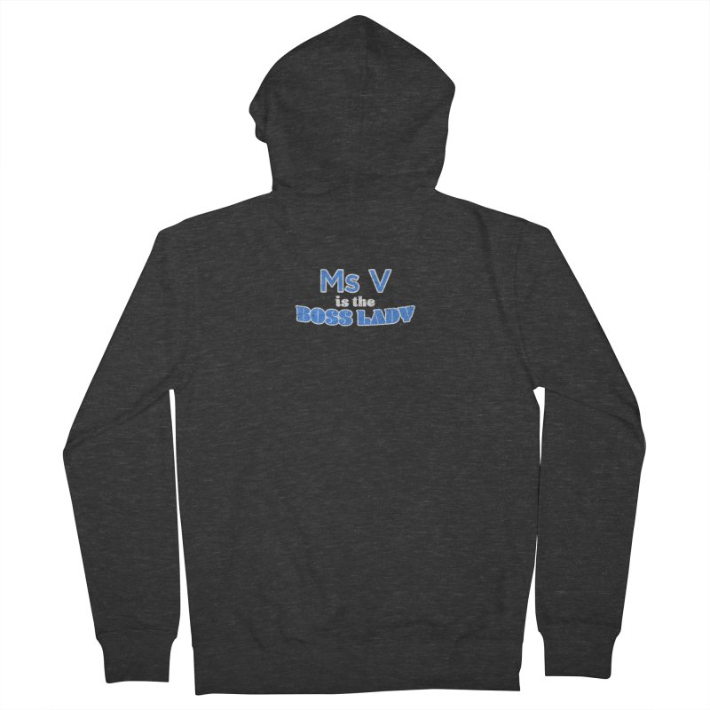 Ms V is the Boss Lady Women's French Terry Zip-Up Hoody by Cliff Blank + DOGMA Portraits