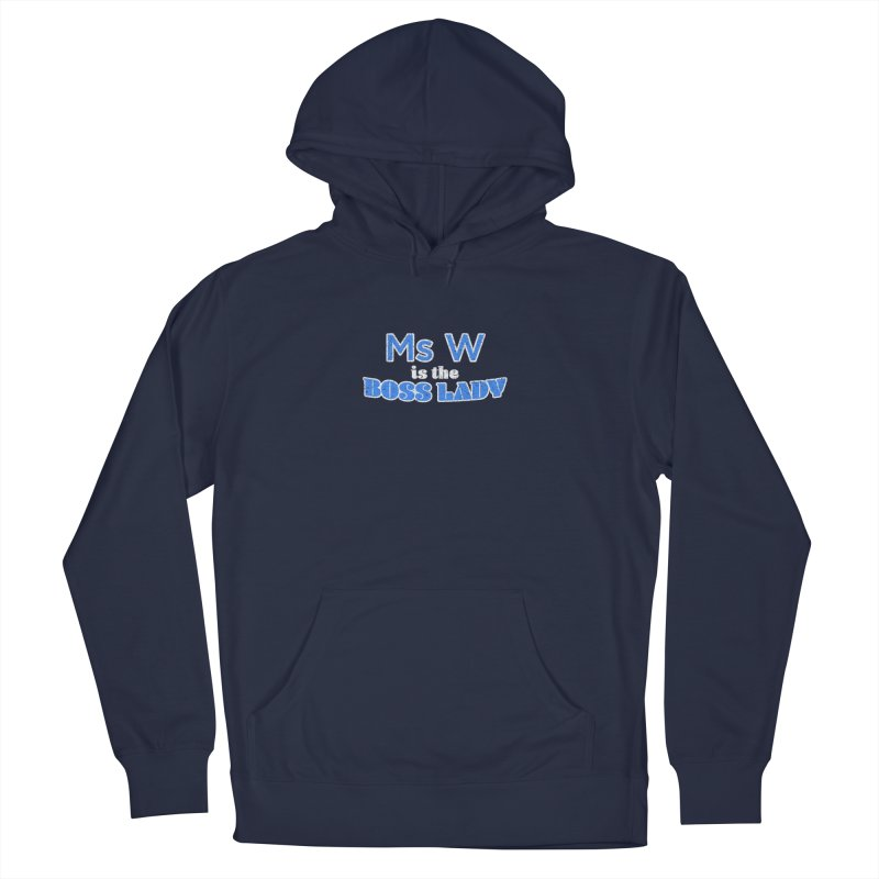 Ms W is the Boss Lady Women's Pullover Hoody by Cliff Blank + DOGMA Portraits