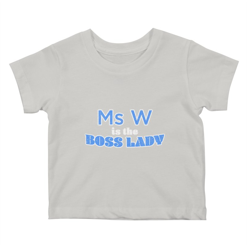 Ms W is the Boss Lady Kids Baby T-Shirt by Cliff Blank + DOGMA Portraits