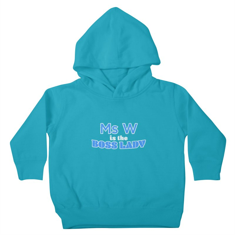 Ms W is the Boss Lady Kids Toddler Pullover Hoody by Cliff Blank + DOGMA Portraits