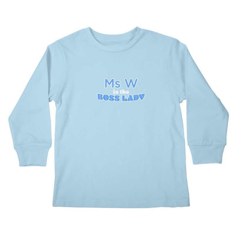 Ms W is the Boss Lady Kids Longsleeve T-Shirt by Cliff Blank + DOGMA Portraits