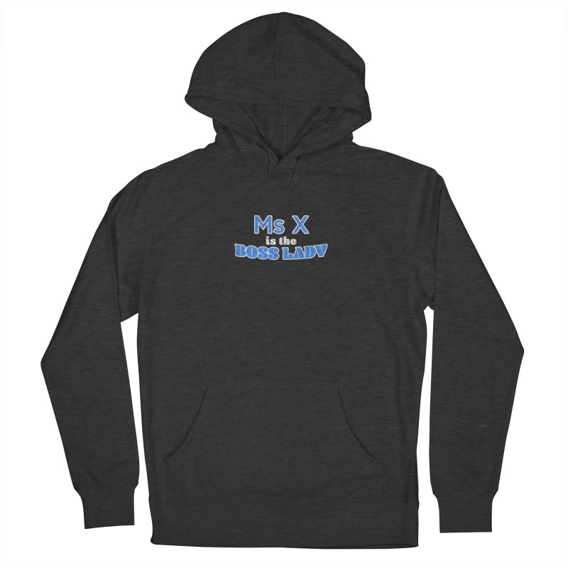 Ms X is the Boss Lady Men's French Terry Pullover Hoody by Cliff Blank + DOGMA Portraits