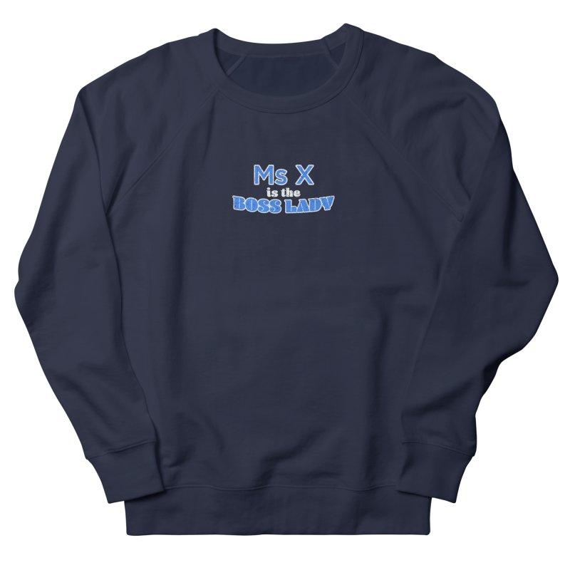 Ms X is the Boss Lady Men's Sweatshirt by Cliff Blank + DOGMA Portraits