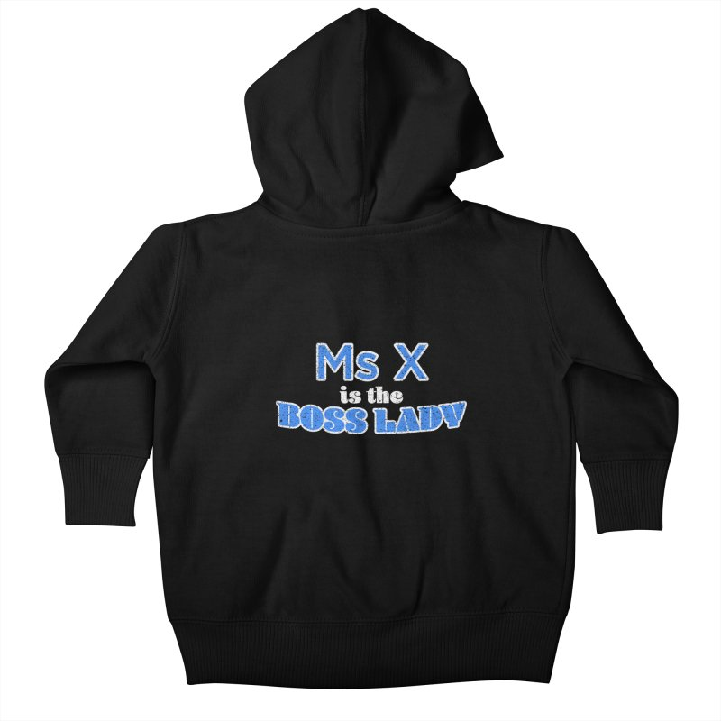 Ms X is the Boss Lady Kids Baby Zip-Up Hoody by Cliff Blank + DOGMA Portraits
