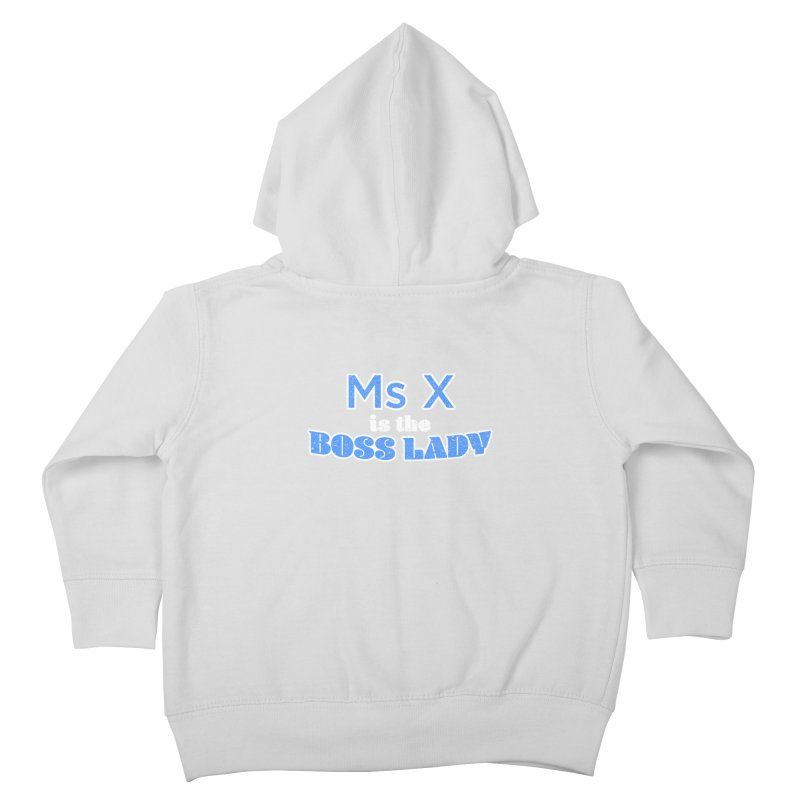 Ms X is the Boss Lady Kids Toddler Zip-Up Hoody by Cliff Blank + DOGMA Portraits