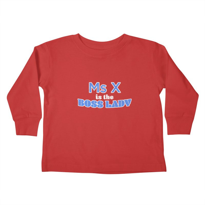 Ms X is the Boss Lady Kids Toddler Longsleeve T-Shirt by Cliff Blank + DOGMA Portraits