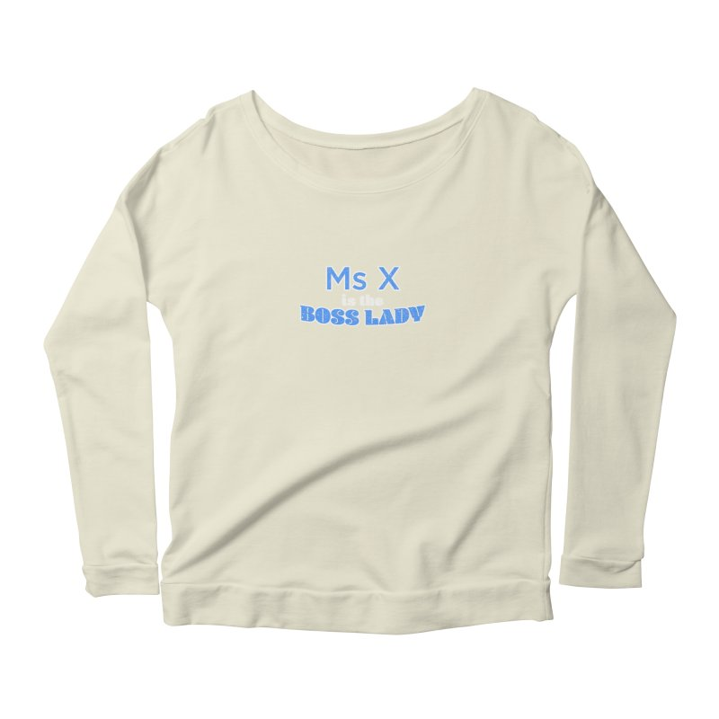 Ms X is the Boss Lady Women's Scoop Neck Longsleeve T-Shirt by Cliff Blank + DOGMA Portraits