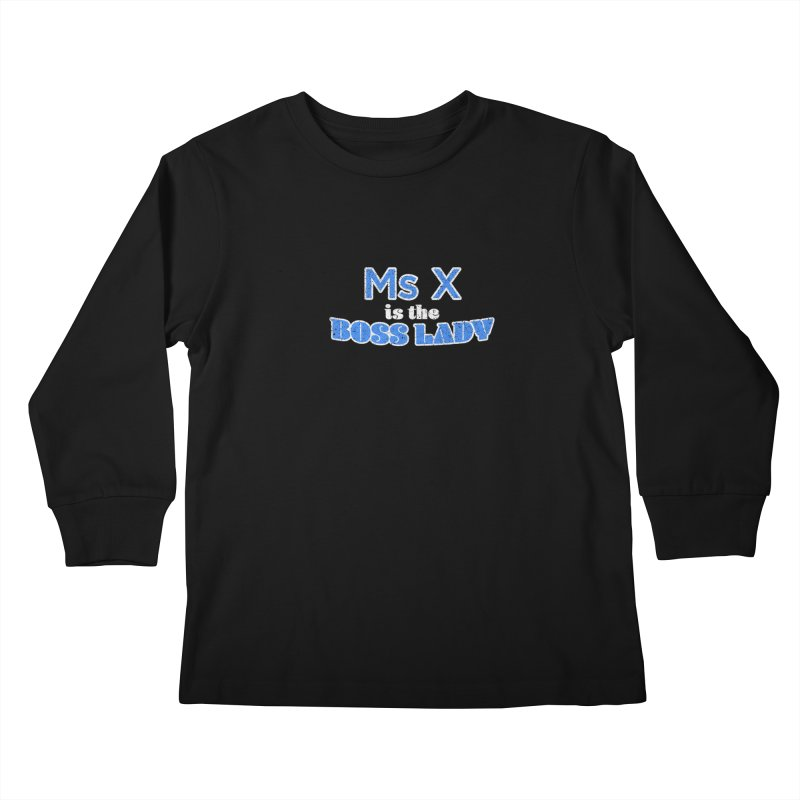 Ms X is the Boss Lady Kids Longsleeve T-Shirt by Cliff Blank + DOGMA Portraits