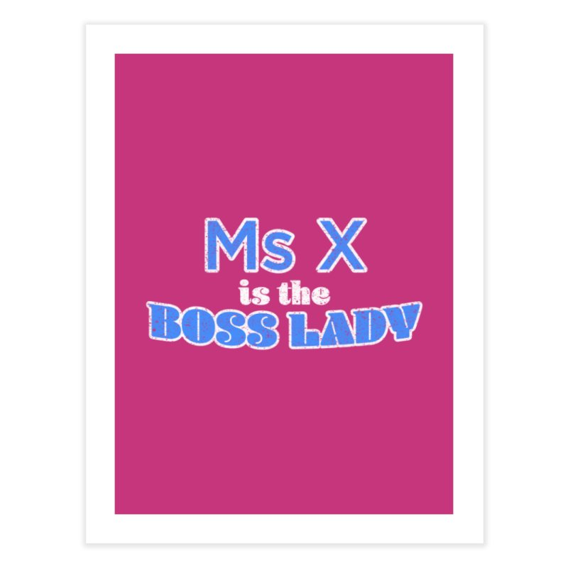 Ms X is the Boss Lady Home Fine Art Print by Cliff Blank + DOGMA Portraits