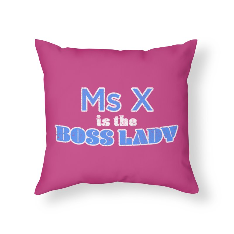 Ms X is the Boss Lady Home Throw Pillow by Cliff Blank + DOGMA Portraits