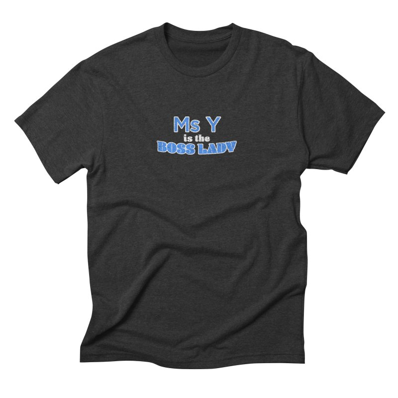 Ms Y is the Boss Lady Men's Triblend T-shirt by Cliff Blank + DOGMA Portraits