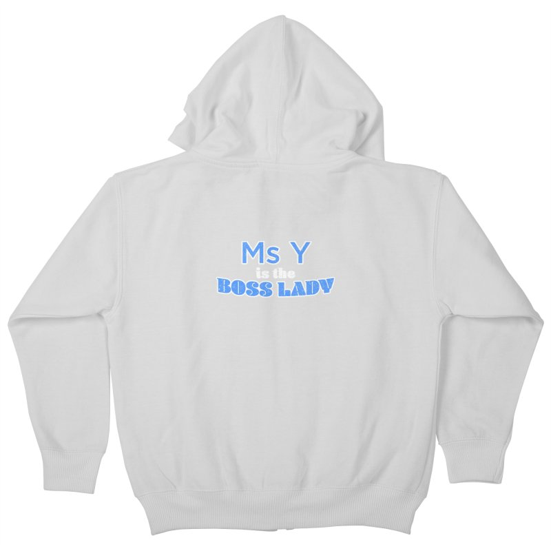 Ms Y is the Boss Lady Kids Zip-Up Hoody by Cliff Blank + DOGMA Portraits