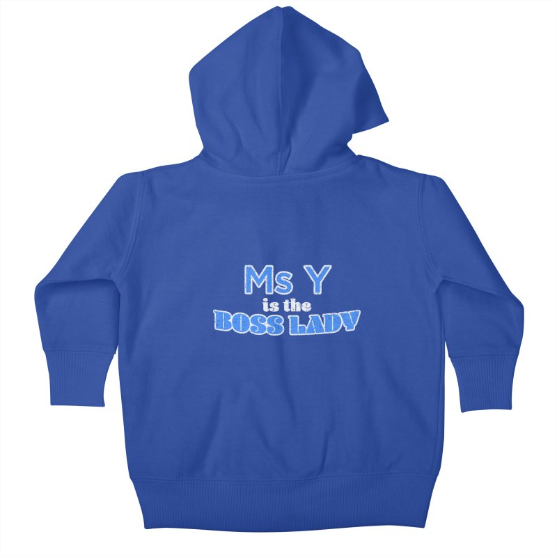 Ms Y is the Boss Lady Kids Baby Zip-Up Hoody by Cliff Blank + DOGMA Portraits
