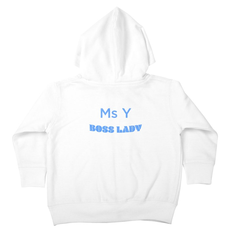 Ms Y is the Boss Lady Kids Toddler Zip-Up Hoody by Cliff Blank + DOGMA Portraits