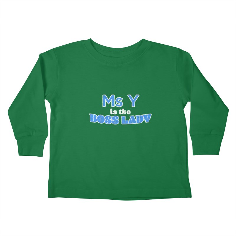 Ms Y is the Boss Lady Kids Toddler Longsleeve T-Shirt by Cliff Blank + DOGMA Portraits