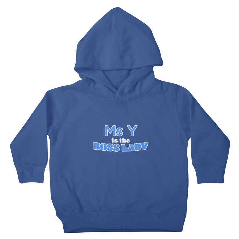 Ms Y is the Boss Lady Kids Toddler Pullover Hoody by Cliff Blank + DOGMA Portraits