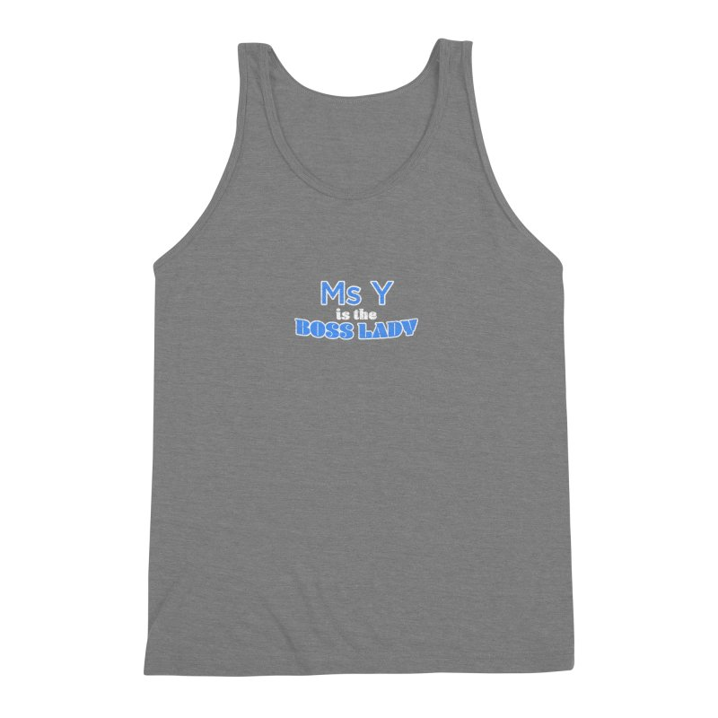 Ms Y is the Boss Lady Men's Triblend Tank by Cliff Blank + DOGMA Portraits