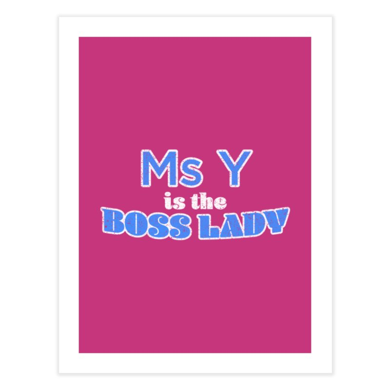 Ms Y is the Boss Lady Home Fine Art Print by Cliff Blank + DOGMA Portraits