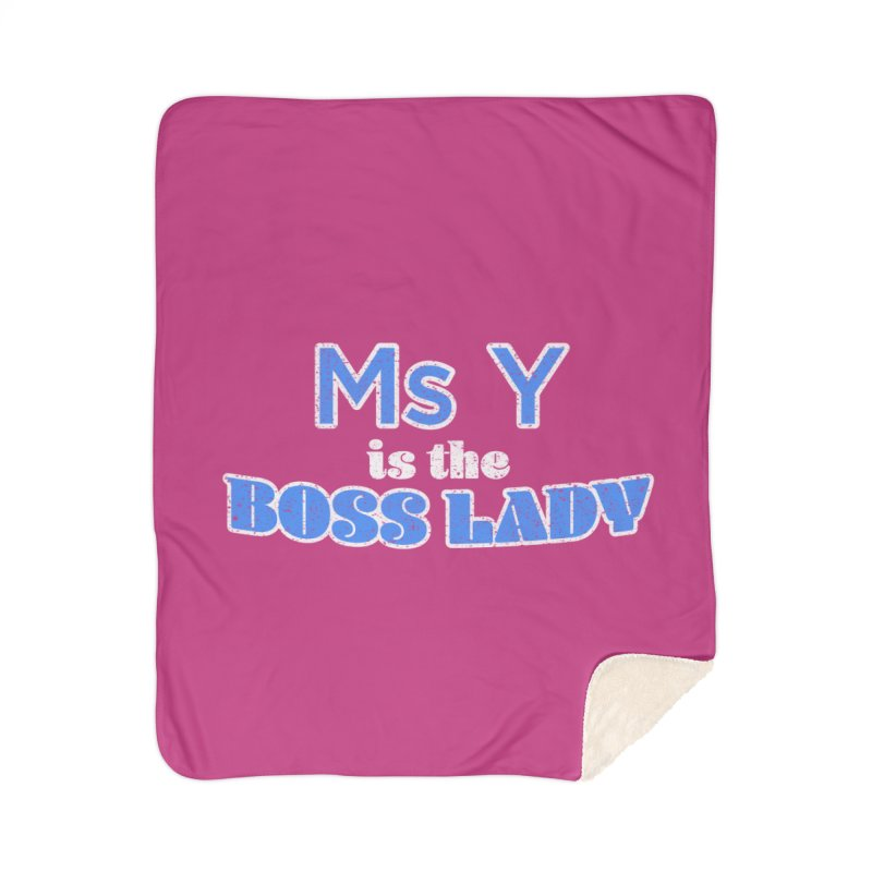 Ms Y is the Boss Lady Home Sherpa Blanket Blanket by Cliff Blank + DOGMA Portraits