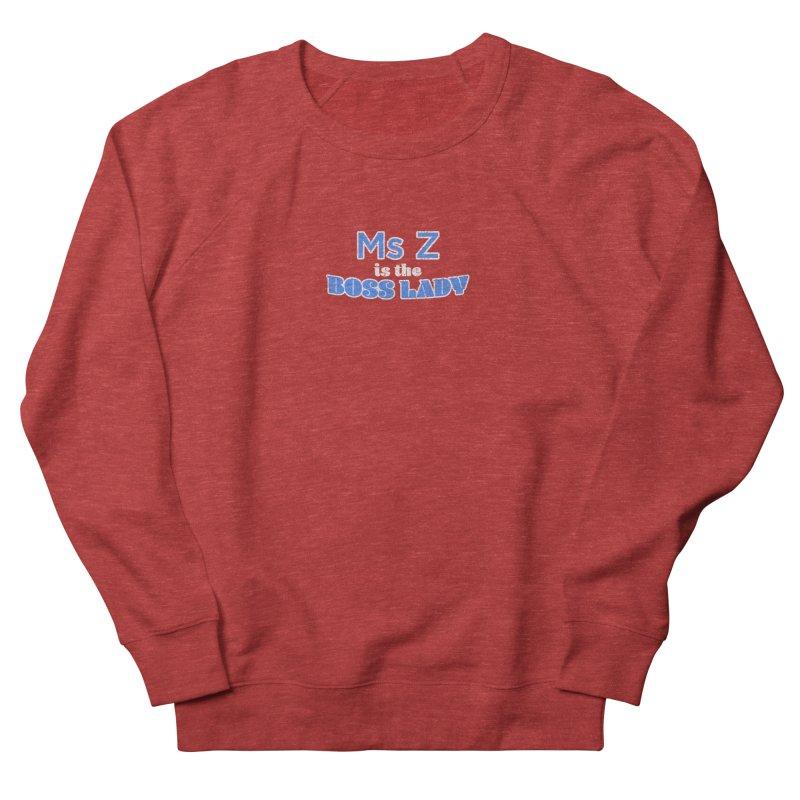Ms Z is the Boss Lady Men's Sweatshirt by Cliff Blank + DOGMA Portraits