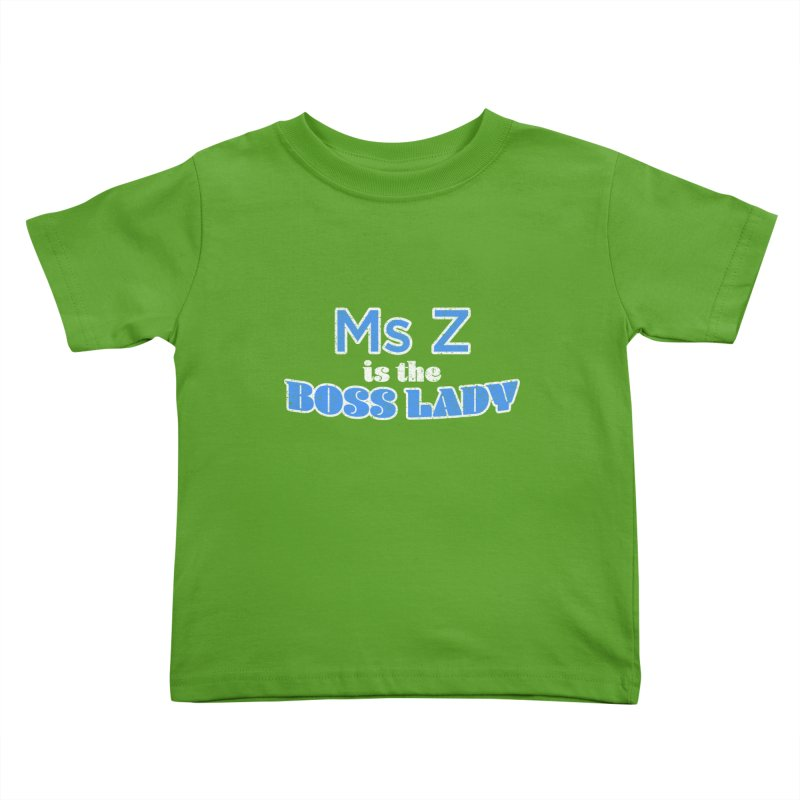 Ms Z is the Boss Lady Kids Toddler T-Shirt by Cliff Blank + DOGMA Portraits