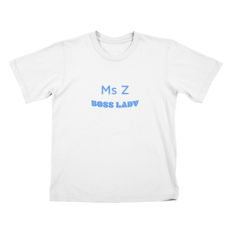 Ms Z is the Boss Lady Kids T-Shirt by Cliff Blank + DOGMA Portraits