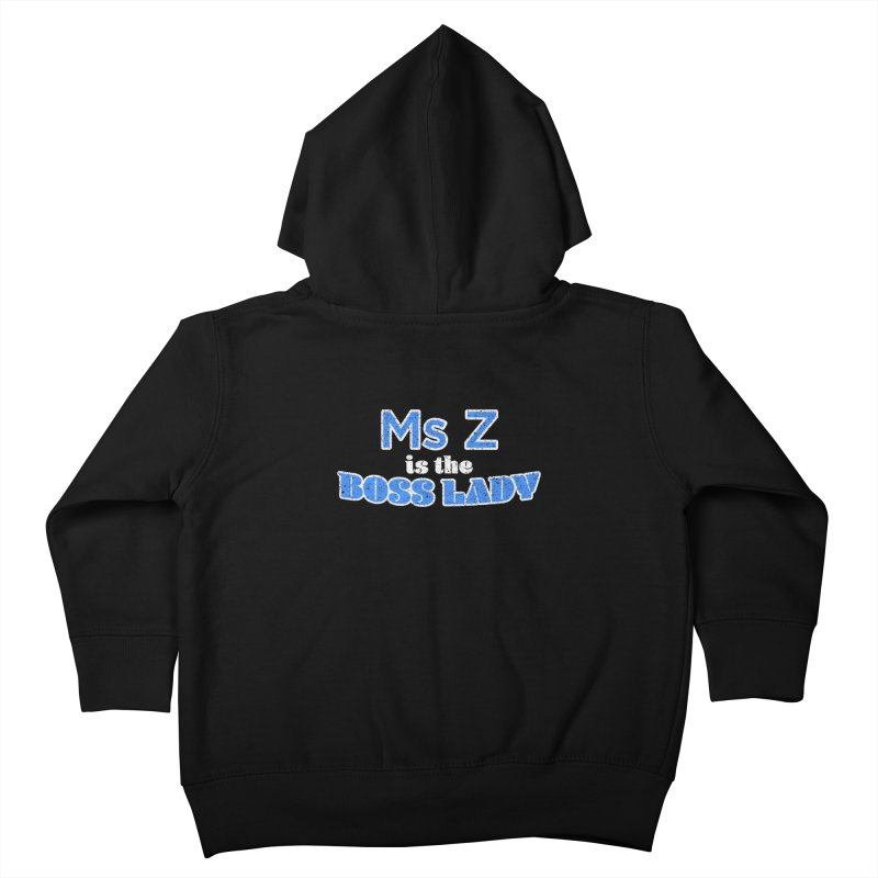 Ms Z is the Boss Lady Kids Toddler Zip-Up Hoody by Cliff Blank + DOGMA Portraits