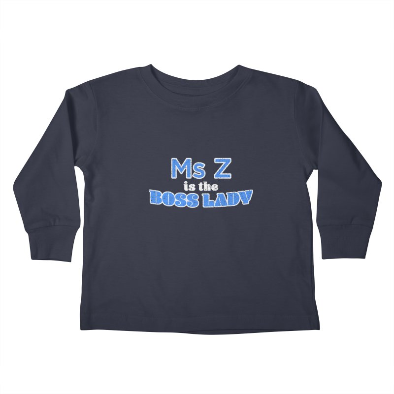 Ms Z is the Boss Lady Kids Toddler Longsleeve T-Shirt by Cliff Blank + DOGMA Portraits