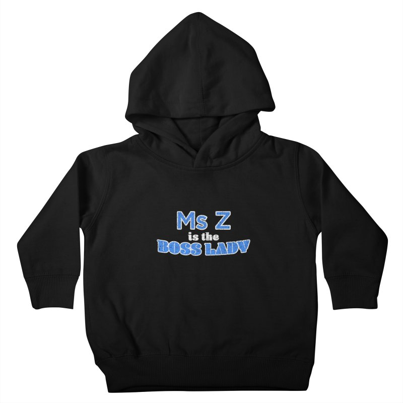 Ms Z is the Boss Lady Kids Toddler Pullover Hoody by Cliff Blank + DOGMA Portraits