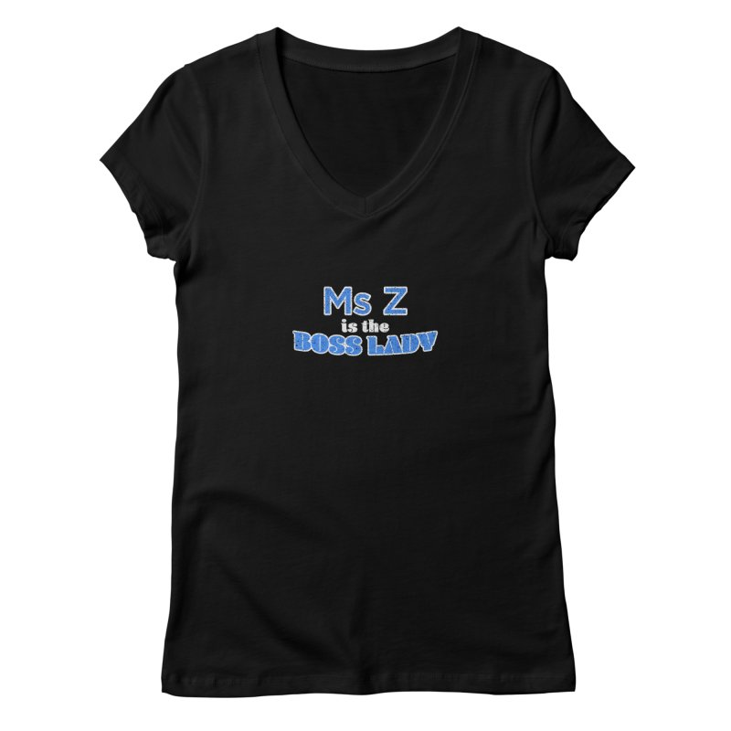 Ms Z is the Boss Lady Women's V-Neck by Cliff Blank + DOGMA Portraits