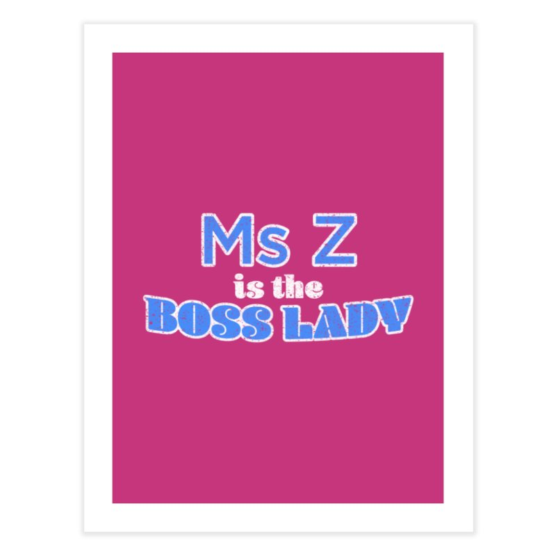 Ms Z is the Boss Lady Home Fine Art Print by Cliff Blank + DOGMA Portraits