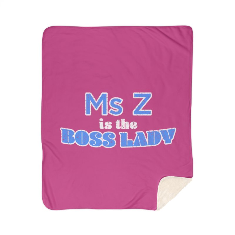 Ms Z is the Boss Lady Home Sherpa Blanket Blanket by Cliff Blank + DOGMA Portraits