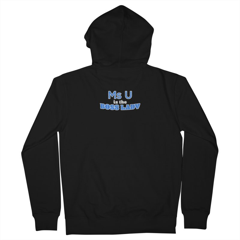 Ms U is the Boss Lady Men's French Terry Zip-Up Hoody by Cliff Blank + DOGMA Portraits