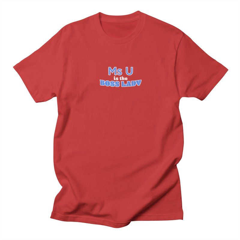 Ms U is the Boss Lady Men's Regular T-Shirt by Cliff Blank + DOGMA Portraits