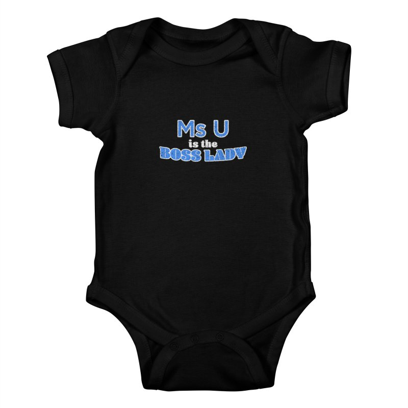 Ms U is the Boss Lady Kids Baby Bodysuit by Cliff Blank + DOGMA Portraits