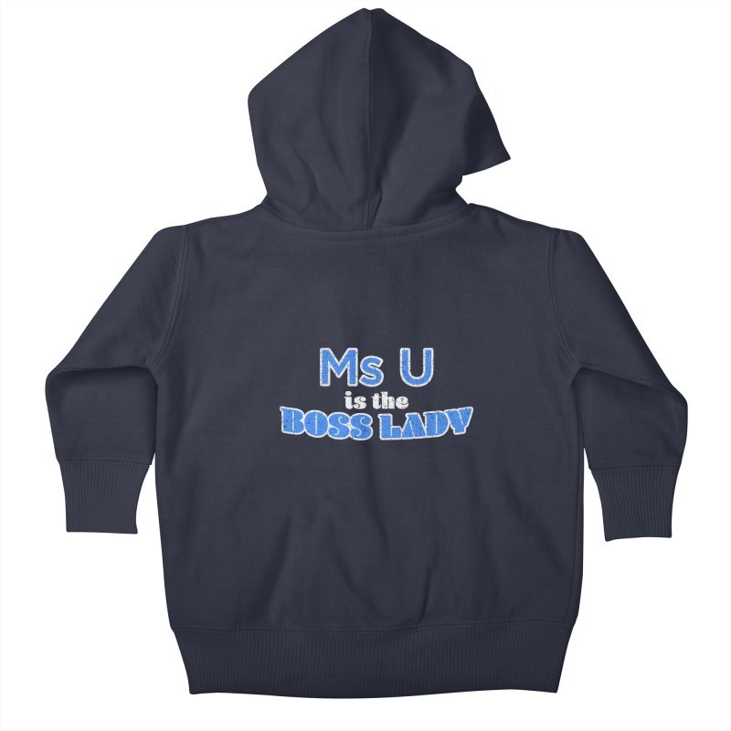 Ms U is the Boss Lady Kids Baby Zip-Up Hoody by Cliff Blank + DOGMA Portraits