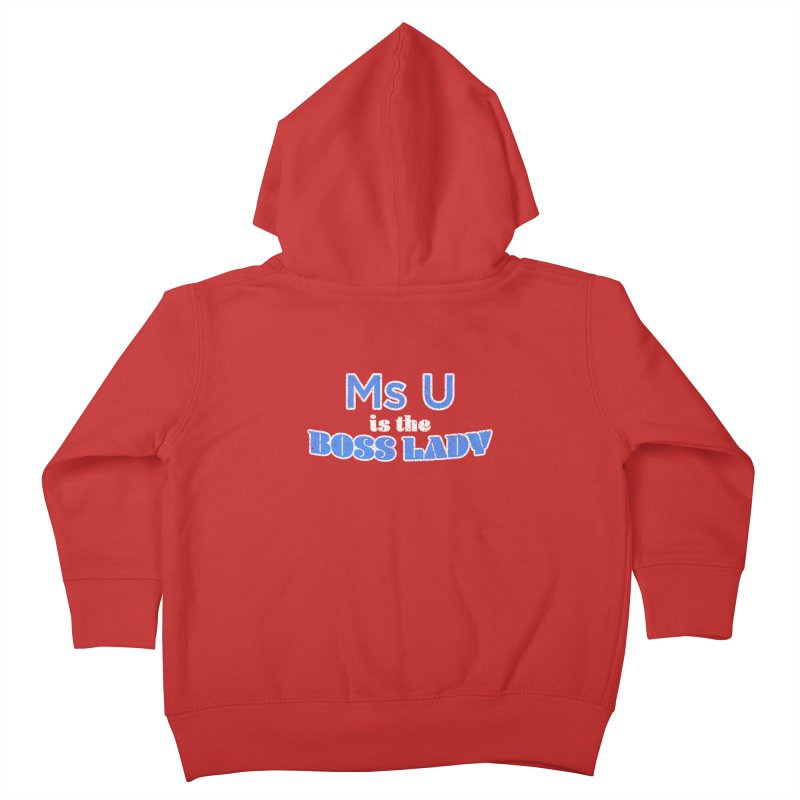 Ms U is the Boss Lady Kids Toddler Zip-Up Hoody by Cliff Blank + DOGMA Portraits