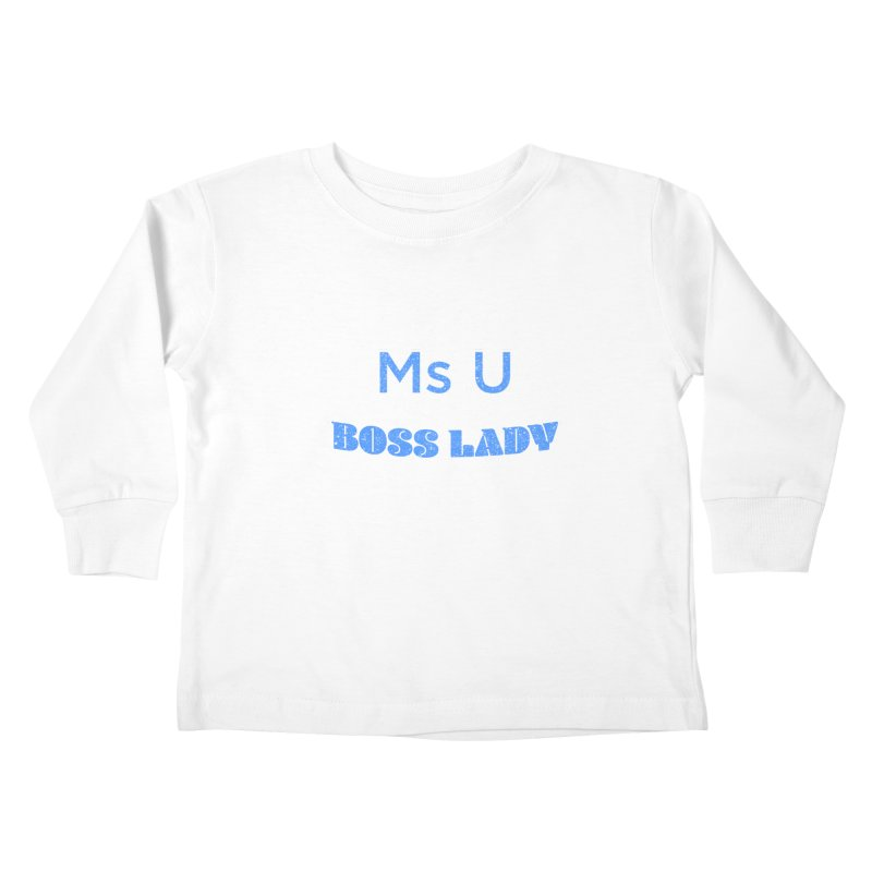 Ms U is the Boss Lady Kids Toddler Longsleeve T-Shirt by Cliff Blank + DOGMA Portraits