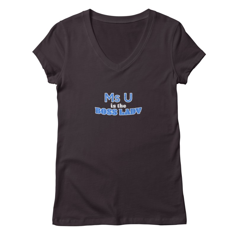 Ms U is the Boss Lady Women's V-Neck by Cliff Blank + DOGMA Portraits