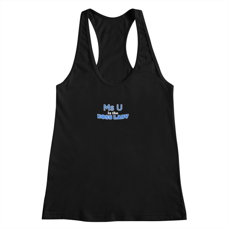 Ms U is the Boss Lady Women's Racerback Tank by Cliff Blank + DOGMA Portraits