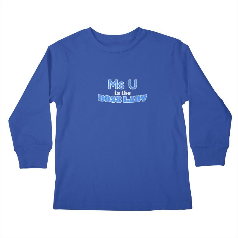 Ms U is the Boss Lady Kids Longsleeve T-Shirt by Cliff Blank + DOGMA Portraits