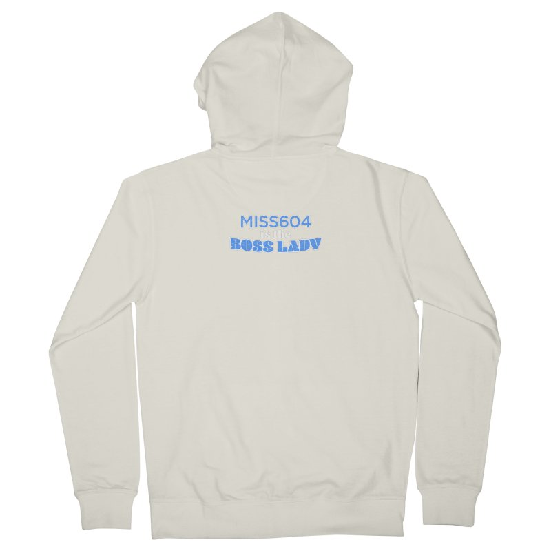 MISS604 is the Boss Lady Women's French Terry Zip-Up Hoody by Cliff Blank + DOGMA Portraits